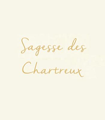 Sagesse des Chartreux