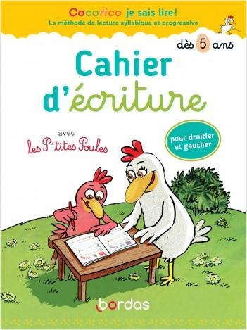 Cocorico je sais lire ! avec les P'tites poules - Cahier d'écriture dès 5 ans