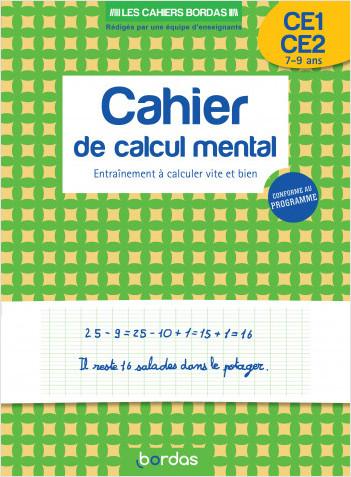 Les cahiers Bordas - Cahier de calcul mental CE1-CE2 - Entrainement à calculer vite et bien