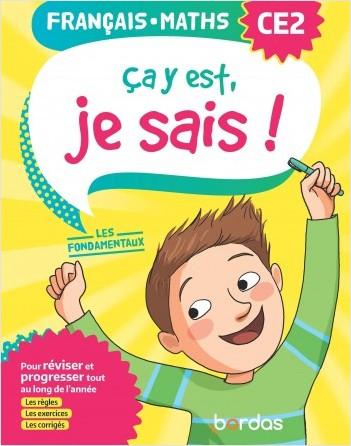 Ça y est, je sais ! Français Maths CE2 - Les fondamentaux