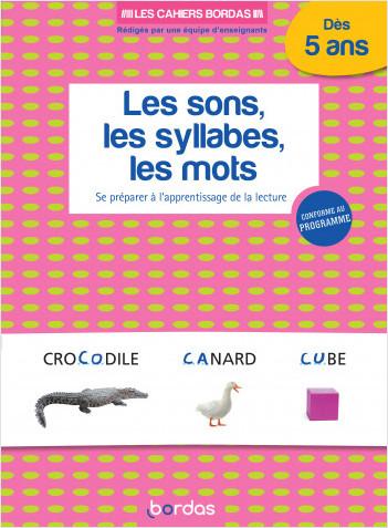 Les cahiers Bordas - Les sons, les syllabes, les mots - dès la GS