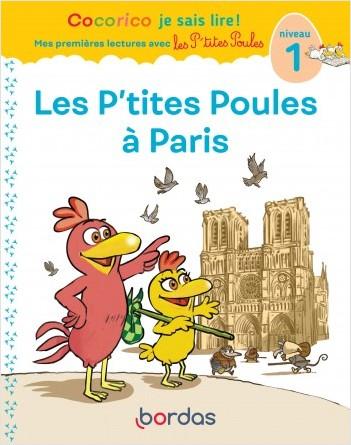 Cocorico Je sais lire ! - Mes premières lectures avec les P'tites Poules - Les P'tites poules à Paris