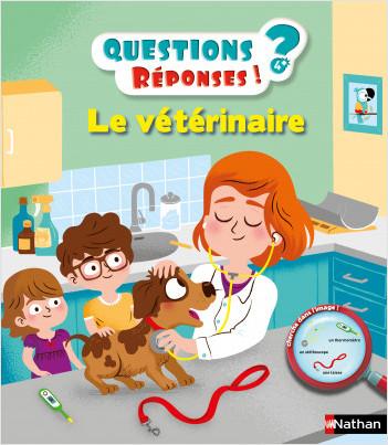 Le vétérinaire - Questions/Réponses - doc dès 5 ans