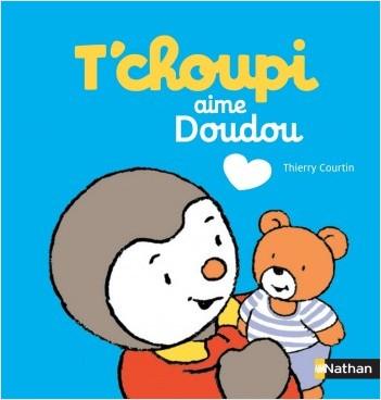 T'choupi aime Doudou - Dès 2 ans
