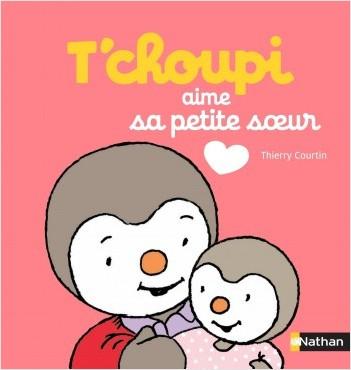 T'choupi aime sa petite soeur - Dès 2 ans