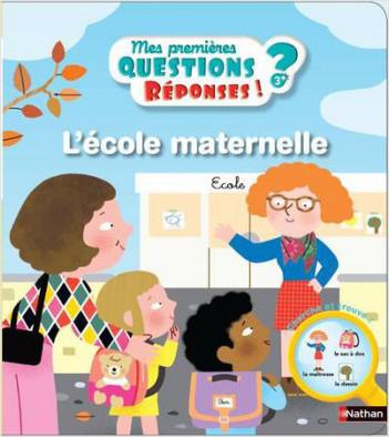 L'école maternelle - Questions/Réponses