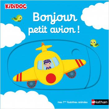 Bonjour petit avion ! Livre animé Kididoc - Dès 1 an