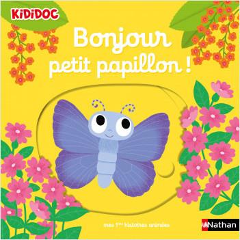 Bonjour petit papillon ! Livre animé Kididoc - Dès 1 an