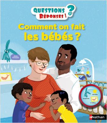 Comment on fait les bébés ? - Questions/Réponses - doc dès 5 ans