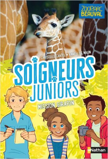 Soigneurs juniors - Mission girafon ! - Tome 3 - Dès 8 ans