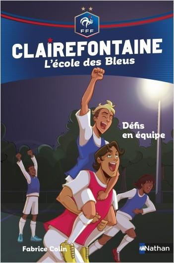 Clairefontaine, L'école des Bleus - Une équipe en or - Fédération Française de Football - Dès 8 ans