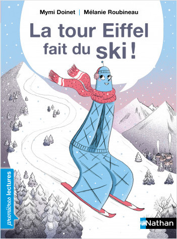 La Tour Eiffel fait du ski ! - Premières Lectures CP Niveau 2 - Dès 6 ans