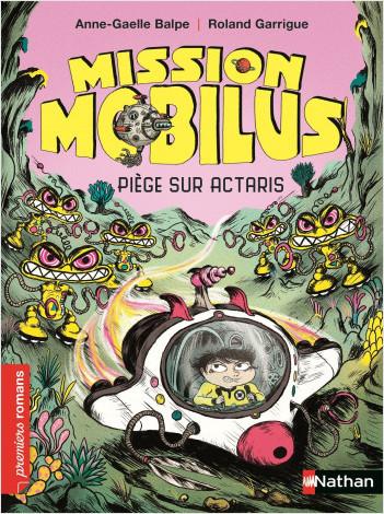 Mission Mobilus - Piège sur Actaris - Roman Aventure - De 7 à 11 ans