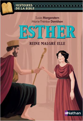 Esther, reine malgré elle - Histoires de la Bible - Dès 11 ans