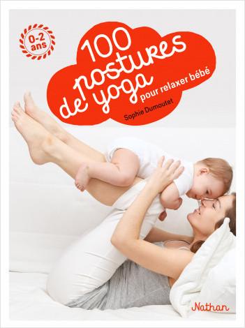 100 postures de yoga avec mon bébé