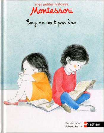 Emy ne veut pas lire - Petite histoire pédagogie Montessori - Dès 3 ans