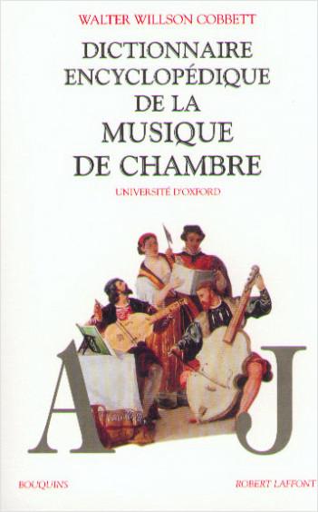 Dictionnaire encyclopédique de la musique de chambre - Tome 1
