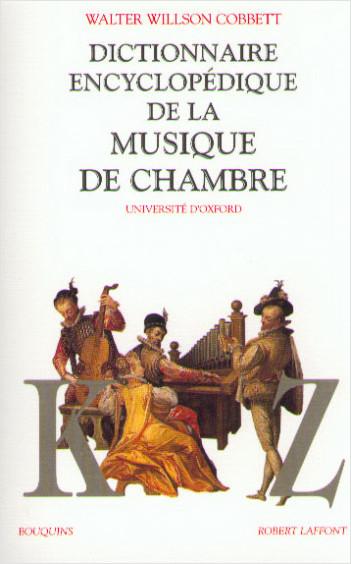 Dictionnaire encyclopédique de la musique de chambre - Tome 2