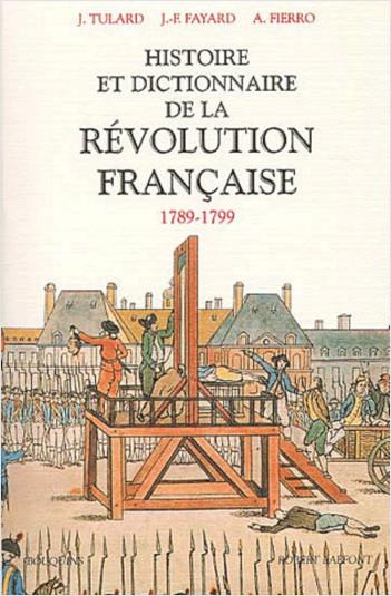 Histoire et dictionnaire de la Révolution Française