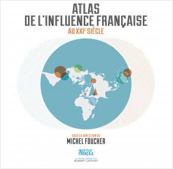 Atlas de l'influence française au XXIe siècle