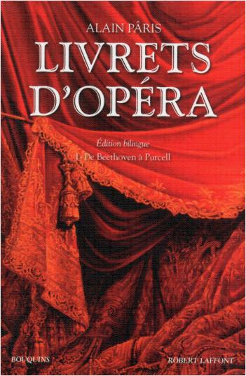 Livrets d'opéra - Tome 1
