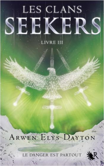 Les Clans Seekers - Livre III