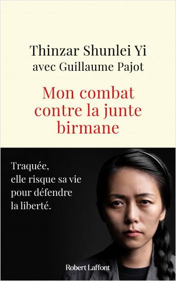 Mon combat contre la junte birmane