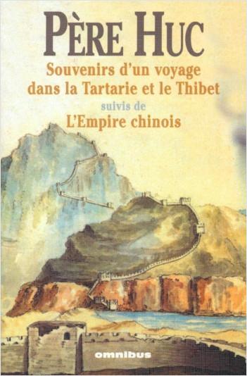 Souvenirs d'un voyage dans la Tartarie et le Thibet suivis de l'empire chinois
