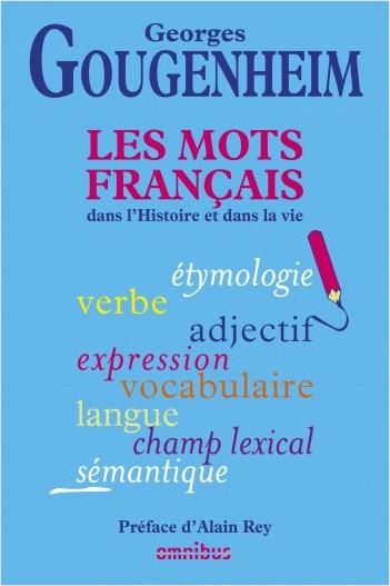 Les Mots français dans l'Histoire et dans la vie (N. éd.)