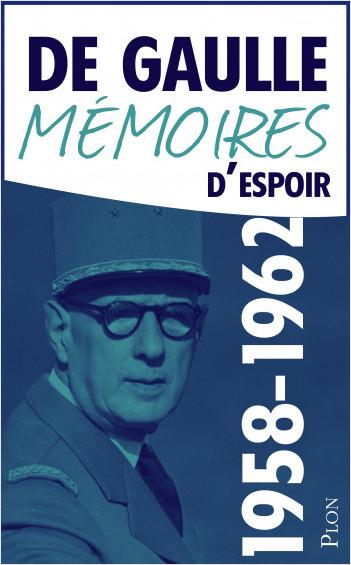 Mémoires d'espoir, tome 1 : Le renouveau (1958-1962)