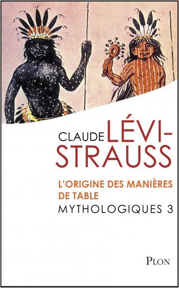 Mythologiques 3 : L'origine des manières de table