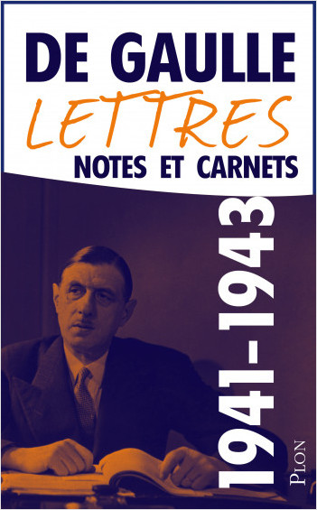 Lettres, notes et carnets, tome 4 : 1941-1943