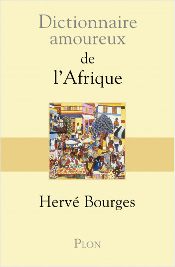 Dictionnaire amoureux de l'Afrique
