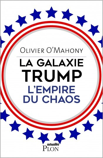 La galaxie Trump, l'empire du chaos