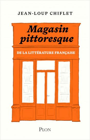 Le magasin pittoresque de la littérature française