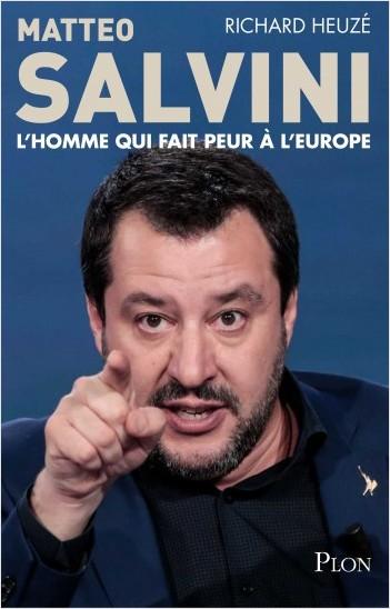 Matteo Salvini, l'homme qui fait peur à l'Europe