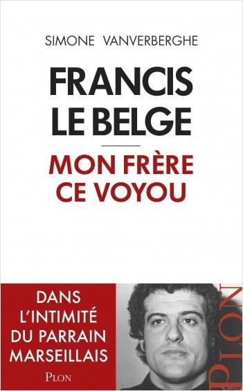 Francis le Belge, mon frère ce voyou