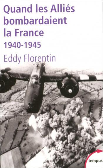 Quand les Alliés bombardaient la France