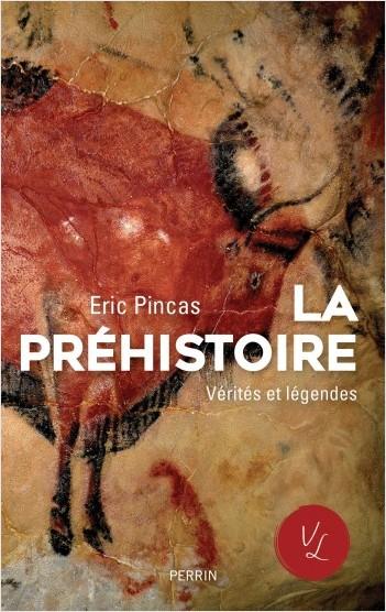 La préhistoire, vérités et légendes