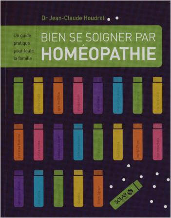 Bien se soigner par l'homéopathie NE
