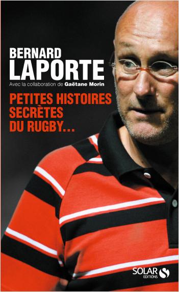 Petites histoires secrètes du rugby...