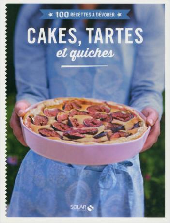 100 recettes à dévorer - Cakes, tartes & quiches