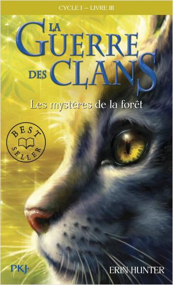 La guerre des clans, cycle I - tome 03 : Les mystères de la forêt