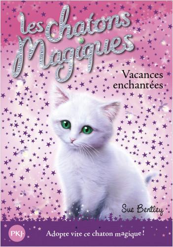 Les chatons magiques - tome 10 : Vacances enchantées