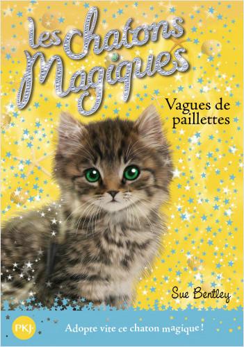 Les chatons magiques - tome 09 : Vagues de paillettes