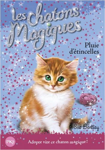 Les chatons magiques - tome 11 : Pluie d'étincelles