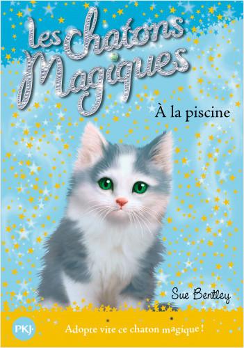 Les chatons magiques - tome 14 : À la piscine