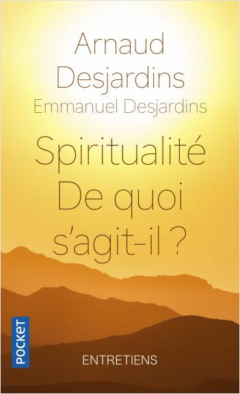 Spiritualité : de quoi s'agit-il ?