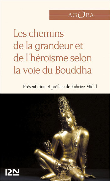 Les chemins de la grandeur et de l'héroïsme selon la voie du Bouddha