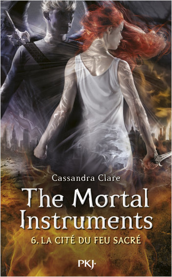 The Mortal Instruments - Tome 06: La Cité du feu sacré